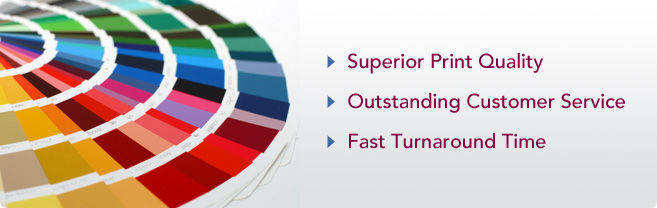 Superior Print Quality, Outstanding Customer Service, and Fast Turnaround Time